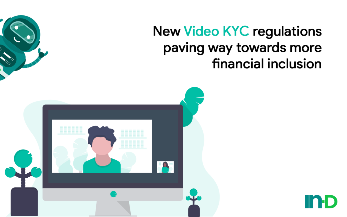 New Video KYC Regulations paving way towards more financial Inclusion